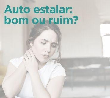 AUTO ESTALAR a coluna é BOM ou RUIM?